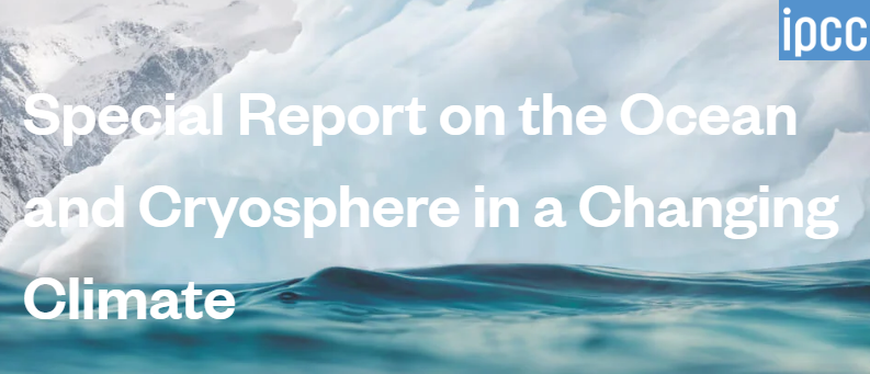 The IPCC Special Report on the Ocean and Cryosphere in a Changing Climate (SROCC)